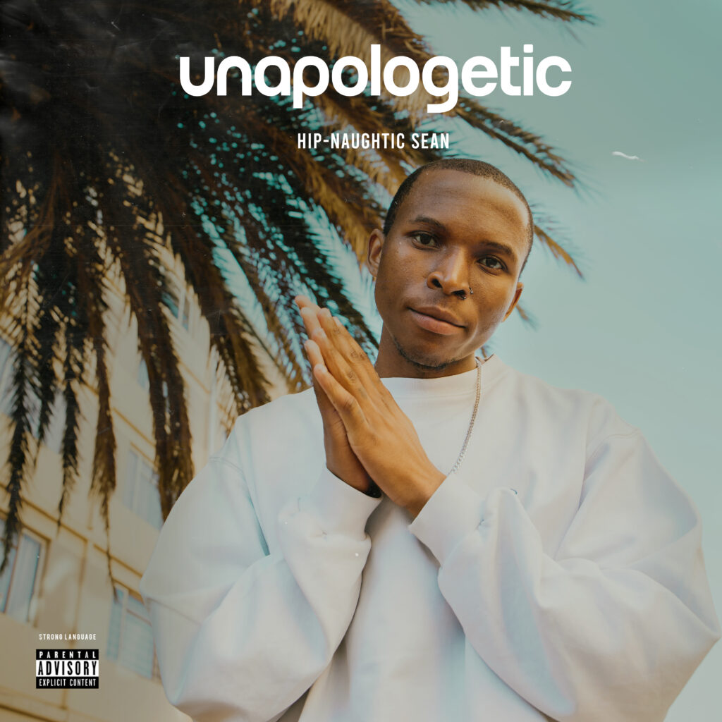 "Hipnaughticsean – ""Unapologetic"""